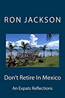 Don't Retire In Mexico: See Why
