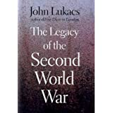 The Legacy of the Second World Warpar John Lukacs