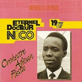 Eternel Docteur Nico (feat. Orchestre African Fiesta) [Merveilles du pass� 1967]