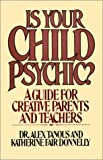 img - for Is Your Child Psychic?: A Guide for Creative Parents and Teachers book / textbook / text book