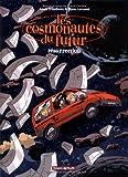 echange, troc  - Les Cosmonautes du Futur, tome 3 : Résurrection
