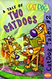 img - for A Tale of Two CatDogs (Catdog Tales) book / textbook / text book