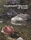 img - for Freshwater Mussels of Texas (Learn About Texas) book / textbook / text book