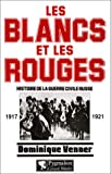 img - for Les Blancs et les Rouges: Histoire de la guerre civile russe (French Edition) book / textbook / text book