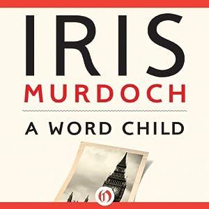Word Child | [Iris Murdoch]