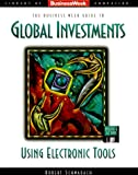 img - for Business Week Guide to Global Investments Using Electronic Tools/Book and 3 Disks (Business Week Library of Computing) book / textbook / text book