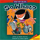 So What? (Tough Stuff for Kids) (0781440343) by Gemmen, Heather