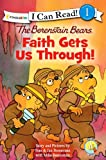 The Berenstain Bears, Faith Gets Us Through (I Can Read! / Berenstain Bears / Living Lights)