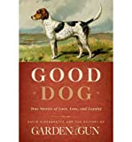 True Stories of Love, Loss, and Loyalty Good Dog (Hardback) - Common