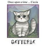 Once upon a time ... Ciccia, an illustrated Cat taledi Evelyne Nicod