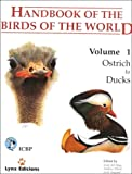 Handbook of the Birds of the World Volume 1: Ostrich to Ducks