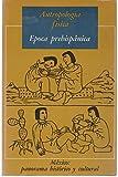 img - for Antropologia fisica: Epoca prehispanica (Mexico: Panorama Historico y Cultural, III) book / textbook / text book