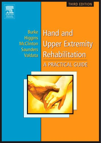 Hand and Upper Extremity Rehabilitation: A Practical Guide, Third Edition