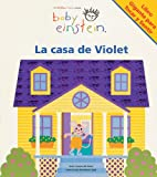 img - for Baby Einstein: La casa de Violet: Violet's House, Spanish-Language Edition (Baby Einstein: Libros de carton) (Spanish Edition) book / textbook / text book