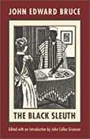 The Black Sleuth (Northeastern Library of Black Literature)