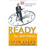 Ready for Anything: 52 Productivity Principles for Work and Life ~ David Allen
