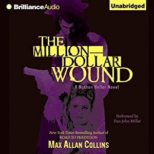 The Million-Dollar Wound: Nathan Heller, Book 3 | [Max Allan Collins]