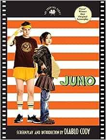 Juno: The Shooting Script: Diablo Cody, Ivan Reitman: 9781557048028