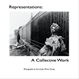 Representations: A Collective Work: Photographs By The Lander Photo Group