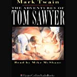 The Adventures of Tom Sawyer (       ABRIDGED) by Mark Twain Narrated by Mike McShane