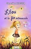 Lilou et la f�e minuscule [histoire illustr�e pour les enfants] (L@ liseuse Junior)
