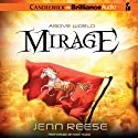 Mirage: Above World, Book 2 Audiobook by Jenn Reese Narrated by Kate Rudd