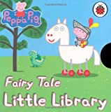 Lauren Holowaty Peppa Pig: Fairy Tale Little Library