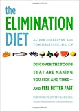 img - for The Elimination Diet: Discover the Foods That Are Making You Sick and Tired--and Feel Better Fast book / textbook / text book