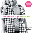 The Vincent Boys: Extended and Uncut (       UNABRIDGED) by Abbi Glines Narrated by Kirby Heyborne, Shayna Thibodeaux