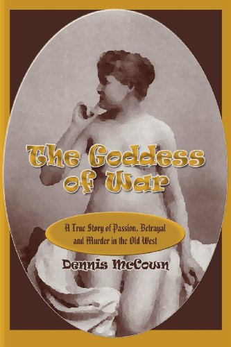the-goddess-of-war-a-true-story-of-passion-betrayal-and-murder-in-the-old-west