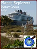 Planet Explorers Disney Cruise Line: A Travel Guide for Kids