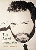 The Art of Being You (0789204363) by Gianni Versace