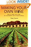 Making Your Own Wine: What It's Reall...
