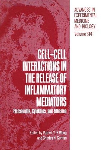 Cell-Cell Interactions In The Release Of Inflammatory Mediators: Eicosanoids, Cytokines And Adhesions (Advances In Experimental Medicine And Biology)