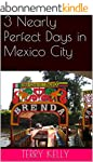 3 Nearly Perfect Days in Mexico City...