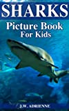 SHARKS Picture Book For Kids (Our Incredible Wildlife Series)