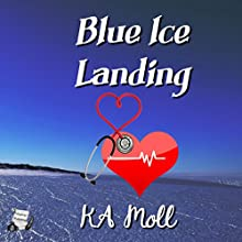 Blue Ice Landing Audiobook by KA Moll Narrated by Emily Beresford