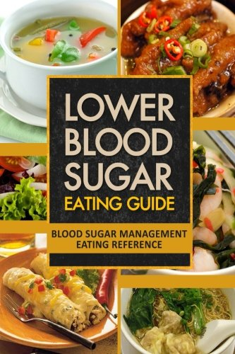 Lower Blood Sugar Eating Guide: Blood Sugar Management Eating Reference front-178016