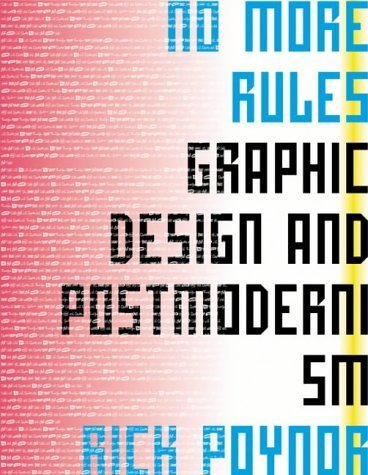 No More Rules: Graphic Design and Postmodernism by Rick Poynor (2003-11-03)