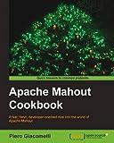 Apache Mahout Cookbook