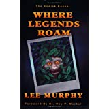 Where Legends Roam (The Kodiak Books) ~ Lee Murphy