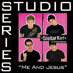 Stellar Kart -  Me And Jesus (Studio Series)
