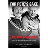 For Pete&#39;s Sake: The Peter Taylor Story, Vol. 1: The Backstreets to the Baseball Groundby Wendy Dickinson