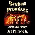 Broken Promises: A Matt Davis Mystery | Joe Perrone Jr.