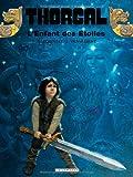 Thorgal, tome 7: L'Enfant des étoiles (French Edition) (2803604604) by Grzegorz Rosinski