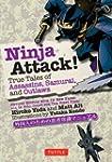 Ninja Attack!: True Tales of Assassin...