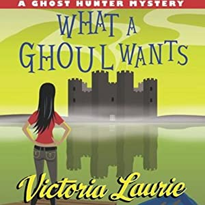 What a Ghoul Wants: A Ghost Hunter Mystery | [Victoria Laurie]
