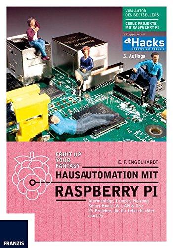 Hausautomation-mit-Raspberry-Pi-3-Auflage-Alarmanlage-Lampen-Heizung-Smart-Home-W-LAN-Co-25-Projekte-die-Ihr-Leben-leichter-machen