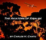 img - for The Aviators of Xibalba book / textbook / text book
