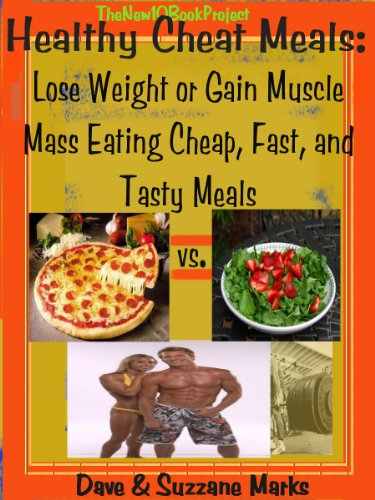 healthy cheat meals lose weight or gain muscle eating cheap fast